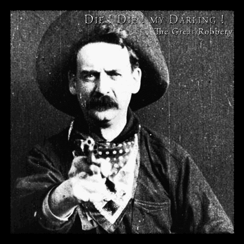 Die ! Die ! My Darling ! - The Great Robbery EP