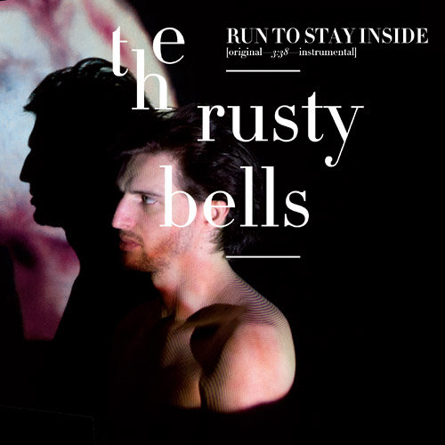 THE RUSTY BELLS : Run To Stay Inside (cd single)