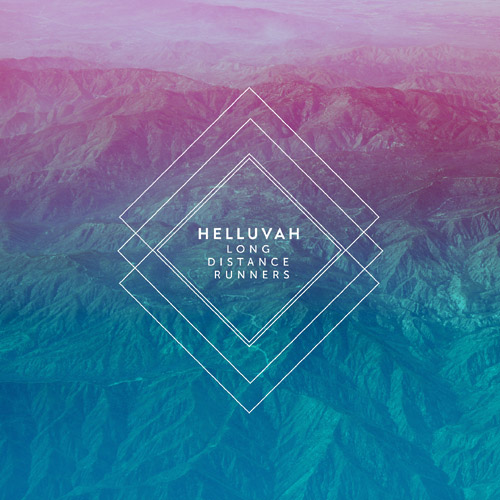 HELLUVAH - Long Distance Runners