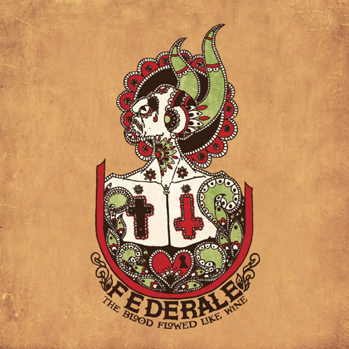 FEDERALE - The Blood Flowed Like Wine - CD
