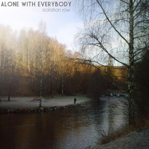 ALONE WITH EVERYBODY - Isolation Row
